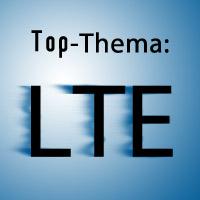 LTE - Das Top-Thema